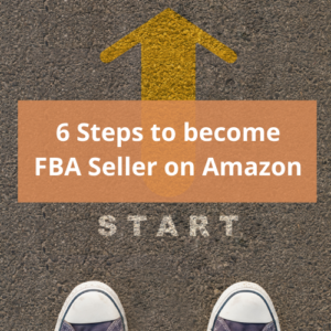 6 Steps to become FBA Seller on Amazon