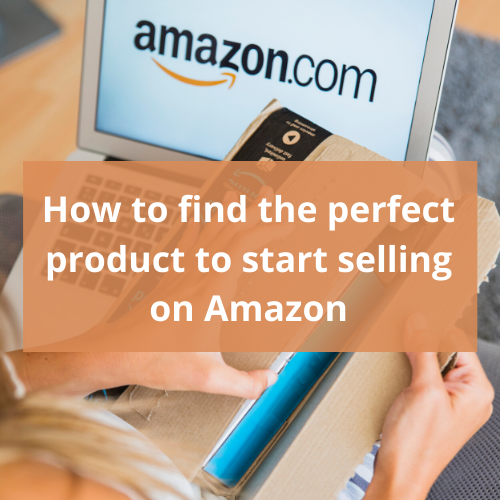 How to find the perfect product to start selling on Amazon