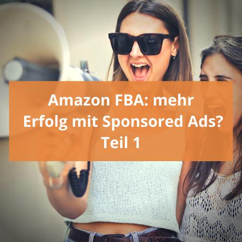 Amazon FBA: mehr Erfolg mit Sponsored Ads
